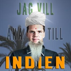 Kjelleman och Jag vill åka till Indien